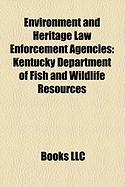 Environment and Heritage Law Enforcement Agencies: Kentucky Department of Fish and Wildlife Resources, New York City Parks Enforcement Patrol