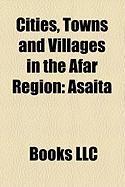 Cities, Towns and Villages in the Afar Region: Asaita, Semera, Awash, Dallol, Ethiopia, Gewane, Abala, Ethiopia, Elidar, Diche Oto, Meteka