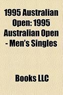 1995 Australian Open: 1995 Australian Open - Men's Singles, 1995 Australian Open - Women's Singles