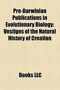 Pre-Darwinian Publications in Evolutionary Biology: Vestiges of the Natural History of Creation, Patrick Matthew, Philosophie Zoologique