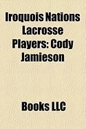 Iroquois Nations Lacrosse Players: Cody Jamieson, Delby Powless, Craig Point, Darris Kilgour, Ken Montour, Ross Powless, Sid Smith