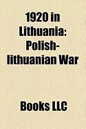 1920 in Lithuania: Polish-Lithuanian War, Suwa KI Agreement, Soviet-Lithuanian Peace Treaty, Eligowski's Mutiny