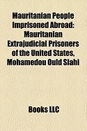 Mauritanian People Imprisoned Abroad: Mauritanian Extrajudicial Prisoners of the United States, Mohamedou Ould Slahi