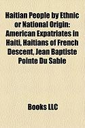 Haitian People by Ethnic or National Origin: American Expatriates in Haiti, Haitians of French Descent, Jean Baptiste Pointe Du Sable