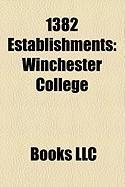 1382 Establishments: Winchester College, Sh?koku-Ji, Constable of Portugal, Jinyi Wei, Constable of Castile, Argonauts of Saint Nicholas