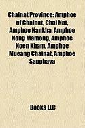Chainat Province: Amphoe of Chainat, Chai Nat, Amphoe Hankha, Amphoe Nong Mamong, Amphoe Noen Kham, Amphoe Mueang Chainat, Amphoe Sappha