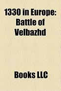 1330 in Europe: Battle of Velbazhd, Battle of Posada, Battle of Teba, Battle of Fiodh-An-Tha