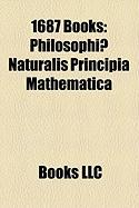 1687 Books (Study Guide): Philosophiae Naturalis Principia Mathematica