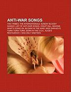 Anti-War Songs: Two Tribes, the Internationale, Sunday Bloody Sunday, List of Anti-War Songs, Violet Hill, Imagine, What's Going on