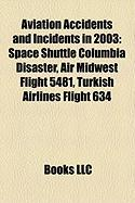 Aviation Accidents and Incidents in 2003: Space Shuttle Columbia Disaster