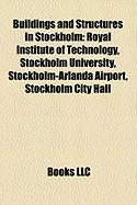 Buildings and Structures in Stockholm: Royal Institute of Technology, Stockholm University, Stockholm-Arlanda Airport, Stockholm City Hall