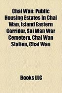 Chai WAN: Public Housing Estates in Chai WAN