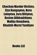 Chechen Murder Victims: Elza Kungayeva