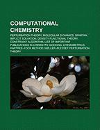 Computational Chemistry: Perturbation Theory, Molecular Dynamics, Spartan, Implicit Solvation, Density Functional Theory, Constraint Algorithm