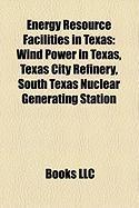Energy Resource Facilities in Texas: Wind Power in Texas