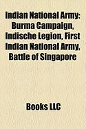 Indian National Army: Burma Campaign, Indische Legion, First Indian National Army, Battle of Singapore
