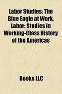 Labor Studies: The Blue Eagle at Work