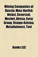 Mining Companies of Russia: MMC Norilsk Nickel, Severstal, Mechel, Alrosa, Evraz Group, Vsmpo-Avisma, Metalloinvest, Tvel
