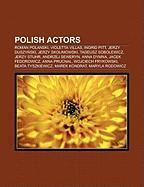 Polish Actors: Roman Polanski, Violetta Villas, Ingrid Pitt, Jerzy Duszy Ski, Jerzy Skolimowski, Tadeusz Sobolewicz, Jerzy Stuhr