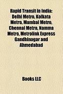 Rapid Transit in India: Delhi Metro