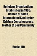 Religious Organizations Established in 1966: International Society for Krishna Consciousness