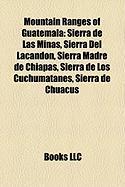 Mountain Ranges of Guatemala: Sierra de Las Minas