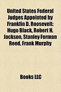 United States Federal Judges Appointed by Franklin D. Roosevelt: Hugo Black