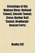 Crossings of the Hudson River: Holland Tunnel