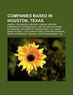 Companies Based in Houston, Texas: Enron, Continental Airlines, Compaq, Service Corporation International, Kbr, BP, Bmc Software, Exxonmobil: Enron, ... Group, Citgo, Minute Maid, EOG Resources