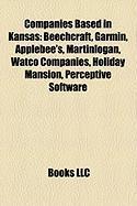 Companies Based in Kansas: Beechcraft, Garmin, Applebee's, Martinlogan, Watco Companies, Holiday Mansion, Perceptive Software