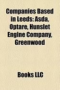 Companies Based in Leeds: Asda, Optare, Hunslet Engine Company, Greenwood