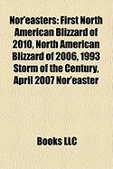 Nor'easters: First North American Blizzard of 2010, North American Blizzard of 2006, 1993 Storm of the Century, April 2007 Nor'east