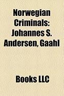 Norwegian Criminals: Johannes S. Andersen, Gaahl, Arthur Omre