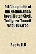 Oil Companies of the Netherlands: Royal Dutch Shell, Trafigura, Tamoil, Vitol, Lukarco, Dyas