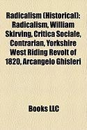 Radicalism (Historical): Radicalism, William Skirving, Critica Sociale, Contrarian, Yorkshire West Riding Revolt of 1820, Arcangelo Ghisleri