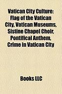 Vatican City Culture: Flag of the Vatican City, Vatican Museums, Sistine Chapel Choir, Pontifical Anthem, Crime in Vatican City