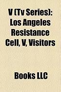 V (TV Series): Los Angeles Resistance Cell, V, Visitors