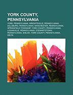 York County, Pennsylvania: York, Pennsylvania, Wrightsville, Pennsylvania, Dillsburg, Pennsylvania, Manchester, Pennsylvania