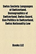 Swiss Society: Languages of Switzerland, Demographics of Switzerland, Swiss Guard, Gun Politics in Switzerland, Swiss Nationality Law