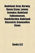 Hadeland: Gran, Norway, Dynna Stone, Lunner, Jevnaker, Hadeland Folkemuseum, Randsfjorden, Hadeland Glassverk, Granavollen Stone