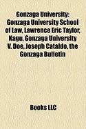 Gonzaga University: Gonzaga University School of Law, Lawrence Eric Taylor, Kagu, Gonzaga University V. Doe, Joseph Cataldo, the Gonzaga B