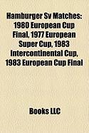 Hamburger Sv Matches: 1980 European Cup Final, 1977 European Super Cup, 1983 Intercontinental Cup, 1983 European Cup Final