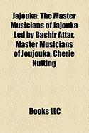 Jajouka: The Master Musicians of Jajouka Led by Bachir Attar, Master Musicians of Joujouka, Cherie Nutting