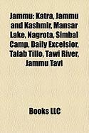 Jammu: Katra, Jammu and Kashmir, Mansar Lake, Nagrota, Simbal Camp, Daily Excelsior, Talab Tillo, Tawi River, Jammu Tavi