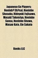 Japanese Go Players: Honinb? Sh?sai, Honinbo Shusaku, Hideyuki Fujisawa, Masaki Takemiya, Honinbo Sansa, Honinbo Shuwa, Masao Kato, Eio Sak