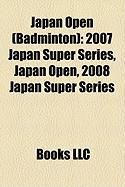 Japan Open (Badminton): 2007 Japan Super Series, Japan Open, 2008 Japan Super Series