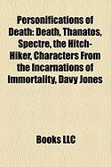 Personifications of Death: Death, Thanatos, Spectre, the Hitch-Hiker, Characters from the Incarnations of Immortality, Davy Jones