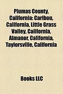 Plumas County, California: Caribou, California, Little Grass Valley, California, Almanor, California, Taylorsville, California