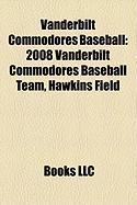Vanderbilt Commodores Baseball: 2008 Vanderbilt Commodores Baseball Team, Hawkins Field