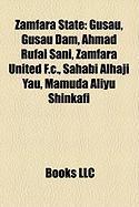 Zamfara State: Gusau, Gusau Dam, Ahmad Rufai Sani, Zamfara United F.C., Sahabi Alhaji Yau, Mamuda Aliyu Shinkafi